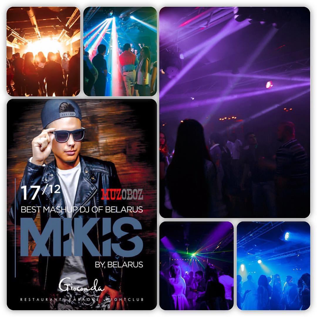DJ MIKIS (BY, MINSK) в ночном клубе «Gioconda»